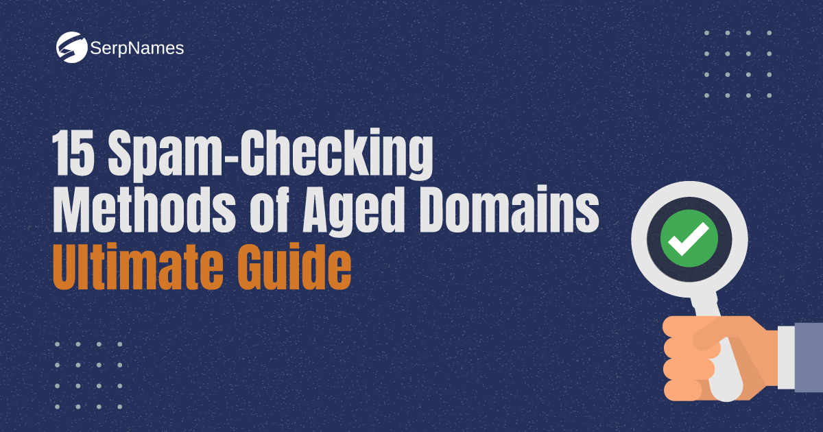 15 spam-checking methods of aged domains